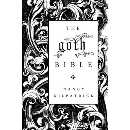 - The goth Bible : A Compendium for the Darkly Inclined