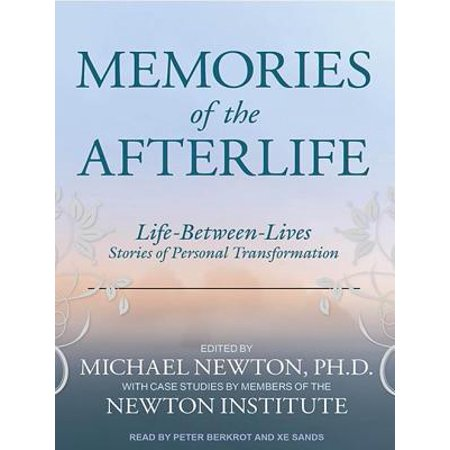 Memories of the Afterlife : Life-Between-Lives Stories of Personal  Transformation