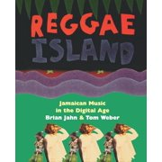 Reggae Island : Jamaican Music In The Digital Age