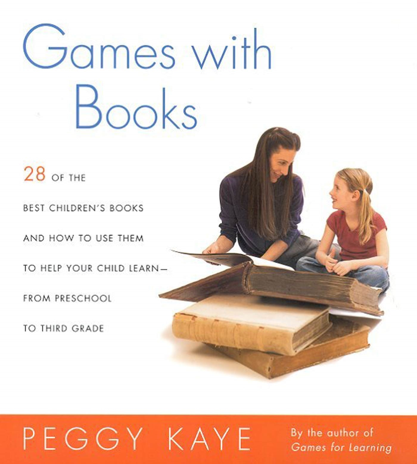 Games With Books: 28 Of the Best Children's Books and How to Use Them to Help Your... by Farrar, Straus and Giroux