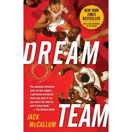 Dream Team: How Michael, Magic, Larry, Charles, and the Greatest Team of All Time Conquered the World and Changed the Game of Basketball Forever - (Michael Ball & Alfie Boe 9 December)