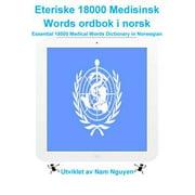 Eteriske 18000 Medisinsk Words ordbok i norsk - eBook
