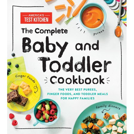 The Complete Baby and Toddler Cookbook : The Very Best Purees, Finger Foods, and Toddler Meals for Happy (Best Food At Midway Airport)