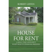 House for Rent: A Small-time Landlord's Bumpy Road to Financial Freedom (Paperback)