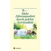 Mehr Lebensqualität durch gelebte Spiritualität - eBook
