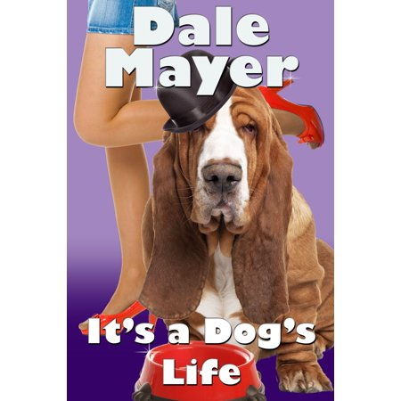 - It's a Dog's Life (a romantic comedy with a canine sidekick) - eBook