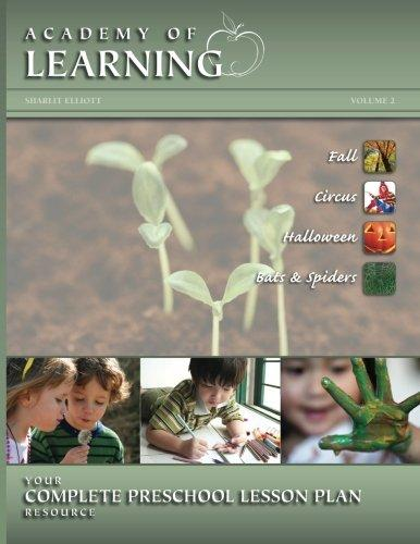 Academy of Learning Your Complete Preschool Lesson Plan Resource Volume 2 by