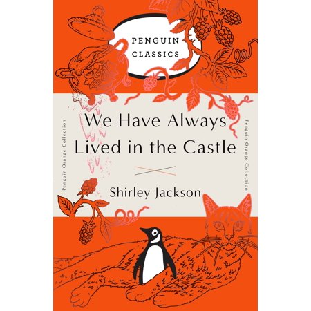 We Have Always Lived in the Castle : (Penguin Orange (We Have Always Lived In The Castle Epub)