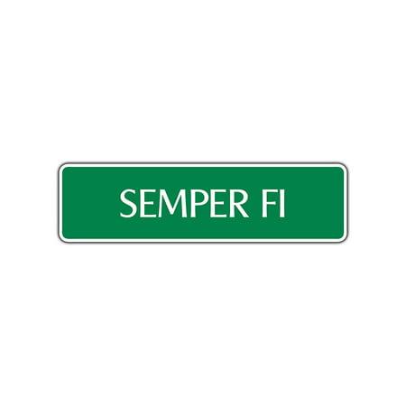 - Semper FI Street Sign United States Marine Corps Military Man Cave Bar Décor 4x13.5