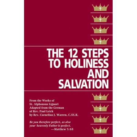 The Twelve Steps To Holiness And Salvation (Road To Salvation)