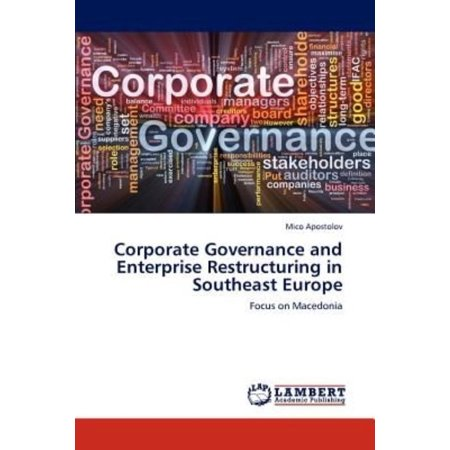 Corporate Governance And Enterprise Restructuring In Southeast Europe