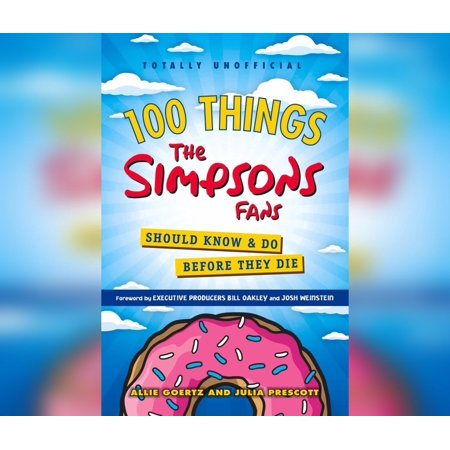 100 Things the Simpsons Fans Should Know & Do Before They Die (Audiobook)