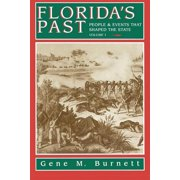 Florida's Past: Florida's Past, Vol 1 : People and Events That Shaped the State (eBook)