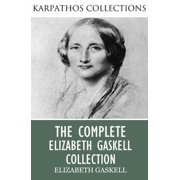 The Complete Elizabeth Gaskell Collection - eBook