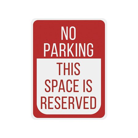 "American Wit Quality Metal Signs, No Parking This Space Is Reserved, Novelty High Grade Aluminum Sign for Your Home and Business Driveway Decoration, Red, 12"" x 9"" for $<!---->"