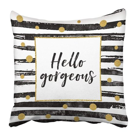 BPBOP Hello Gorgeous Motivational Quote With Gold Glitter Dots And Black Paint Stripes Pillowcase 20x20 inch