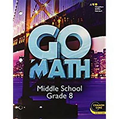Go Math! : Student Interactive Worktext Grade 8