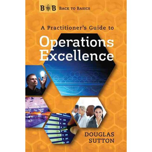 A Practitioner's Guide to Operations Excellence