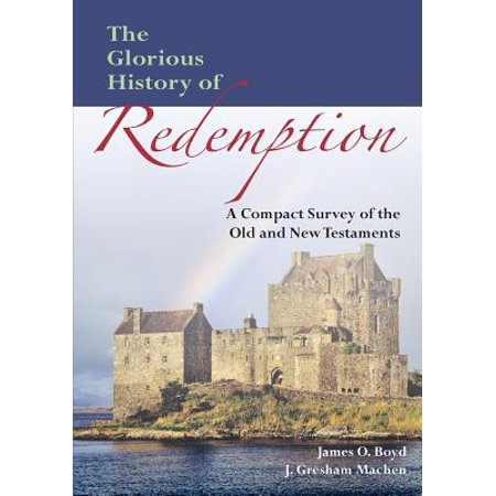 The Glorious History of Redemption : A Compact Summary of the Old and New Testaments](History Halloween Summary)