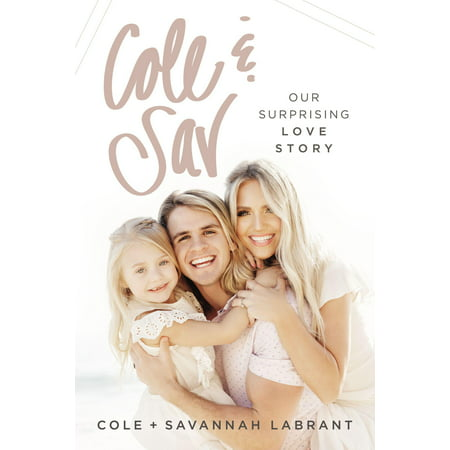 Cole and Sav : Our Surprising Love Story - (Best Selling Love Stories 2019)