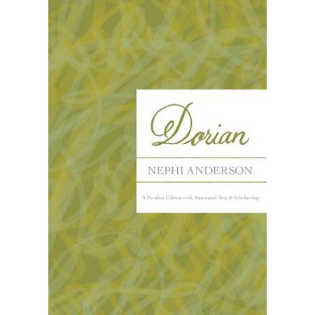 Dorian  A Peculiar Edition With Annotated Text   Scholarship