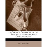 A Choice Collection of Riddles, Charades, and Conundrums