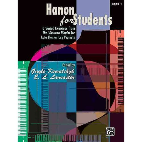 Hanon for Students Book 1: 6 Varied Exercises from the Virtuoso Pianist for Late Elementary Pianists