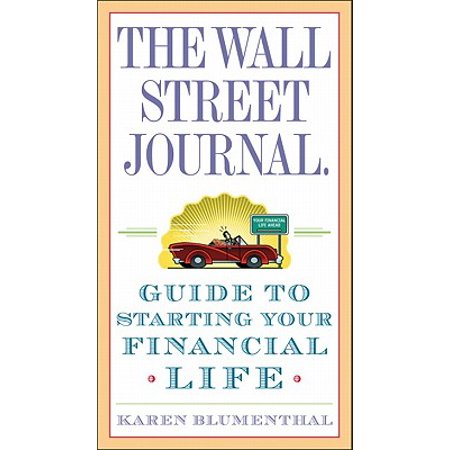 The Wall Street Journal. Guide to Starting Your Financial Life - eBook (Wall Street Journal)