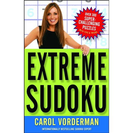 Extreme Sudoku : Over 300 Super-Challenging Puzzles with Tips & (Tips And Tricks For Taking The Sat)