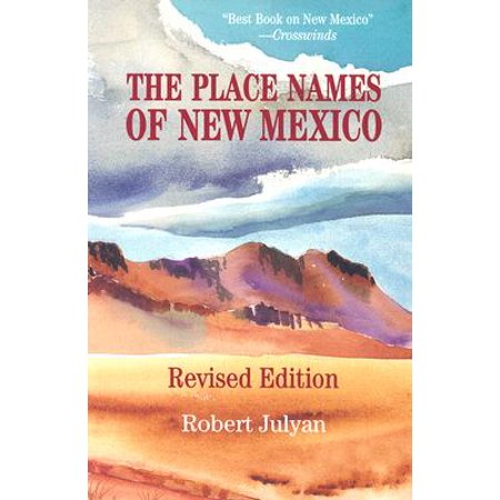 The place names of new mexico: 9780826316899 (Best Places To See In New Mexico)