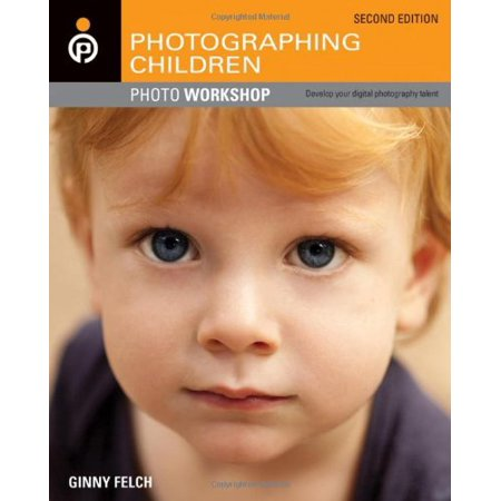 - Photographing Children Photo Workshop (2nd Edition)