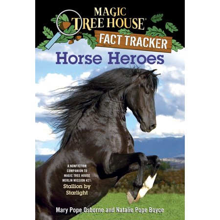 Horse Heroes : A Nonfiction Companion to Magic Tree House Merlin Mission #21: Stallion by Starlight