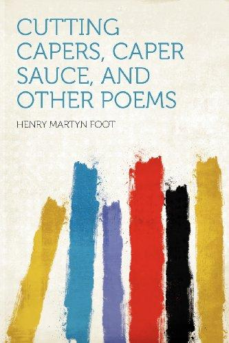 Cutting Capers, Caper Sauce, and Other Poems by