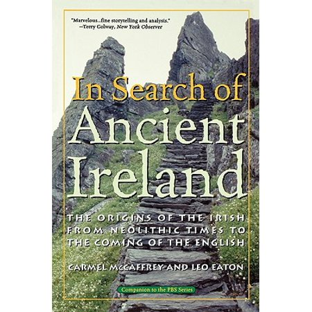 In Search of Ancient Ireland : The Origins of the Irish from Neolithic Times to the Coming of the - Irish Origins Of Halloween