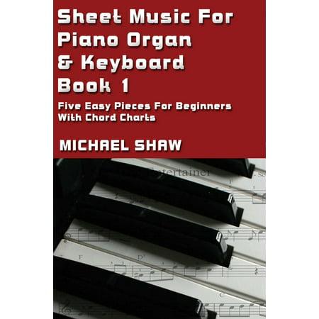 Sheet Music For Piano Organ & Keyboard: Book 1 - (Michael In The Bathroom Piano Sheet Music)
