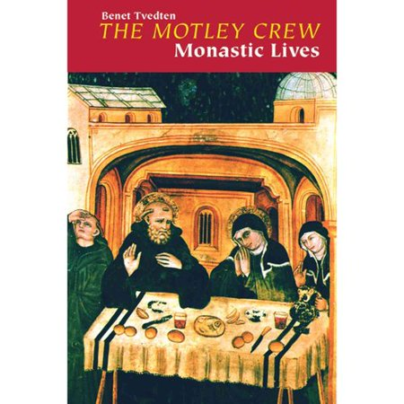 The Motley Crew: Monastic Lives