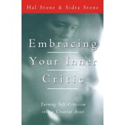 Embracing Your Inner Critic: Turning Self-Criticism Into a Creative Asset (Paperback)