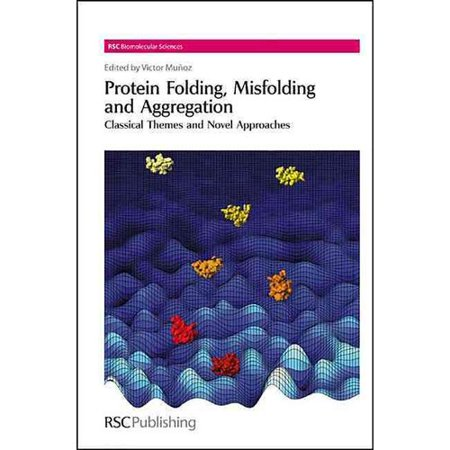 Protein Folding  Misfolding And Aggregation  Classical Themes And Novel Approaches