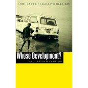 Whose Development? : An Ethnography of Aid
