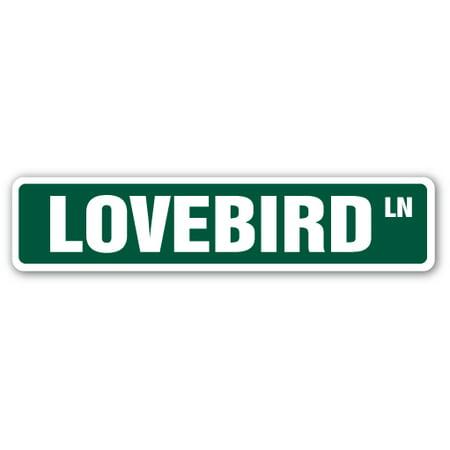 LOVEBIRD Street Sign lovers girlfriend boyfriend anniversary wife | Indoor/Outdoor | 24