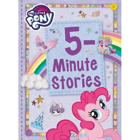 My Little Pony: 5-Minute Stories (Hardcover) (A Little Bit Of Sunshine In My Life)