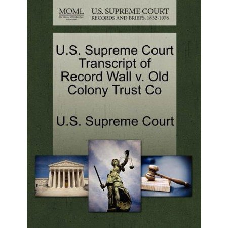 U.S. Supreme Court Transcript of Record Wall V. Old Colony Trust Co - image 1 of 1