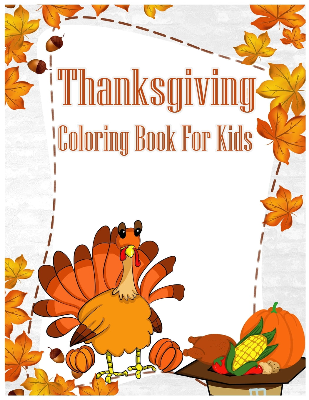 Thanksgiving Coloring Book For Kids : A Big Book Of Easy Stress Relieving Coloring  Pages For Kids, Teens, Adults And Seniors (Thanksgiving Coloring Activity  Books) (Paperback) - Walmart.com - Walmart.com