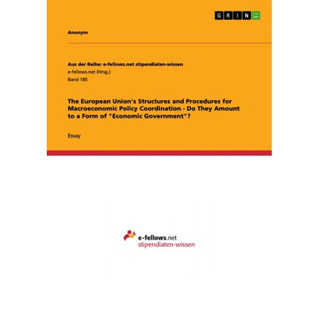 The European Union's Structures and Procedures for Macroeconomic Policy Coordination - Do They Amount to a Form of 'Economic Government'? - (Policy And Procedure Template For Group Home)