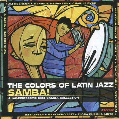 The Colors Of Latin Jazz: Samba!