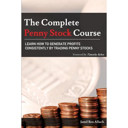 The Complete Penny Stock Course : Learn How to Generate Profits Consistently by Trading Penny