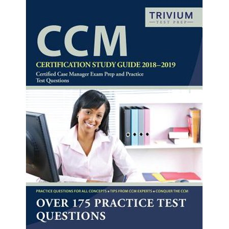 CCM Certification Study Guide 2018-2019 : Certified Case Manager Exam Prep and Practice Test