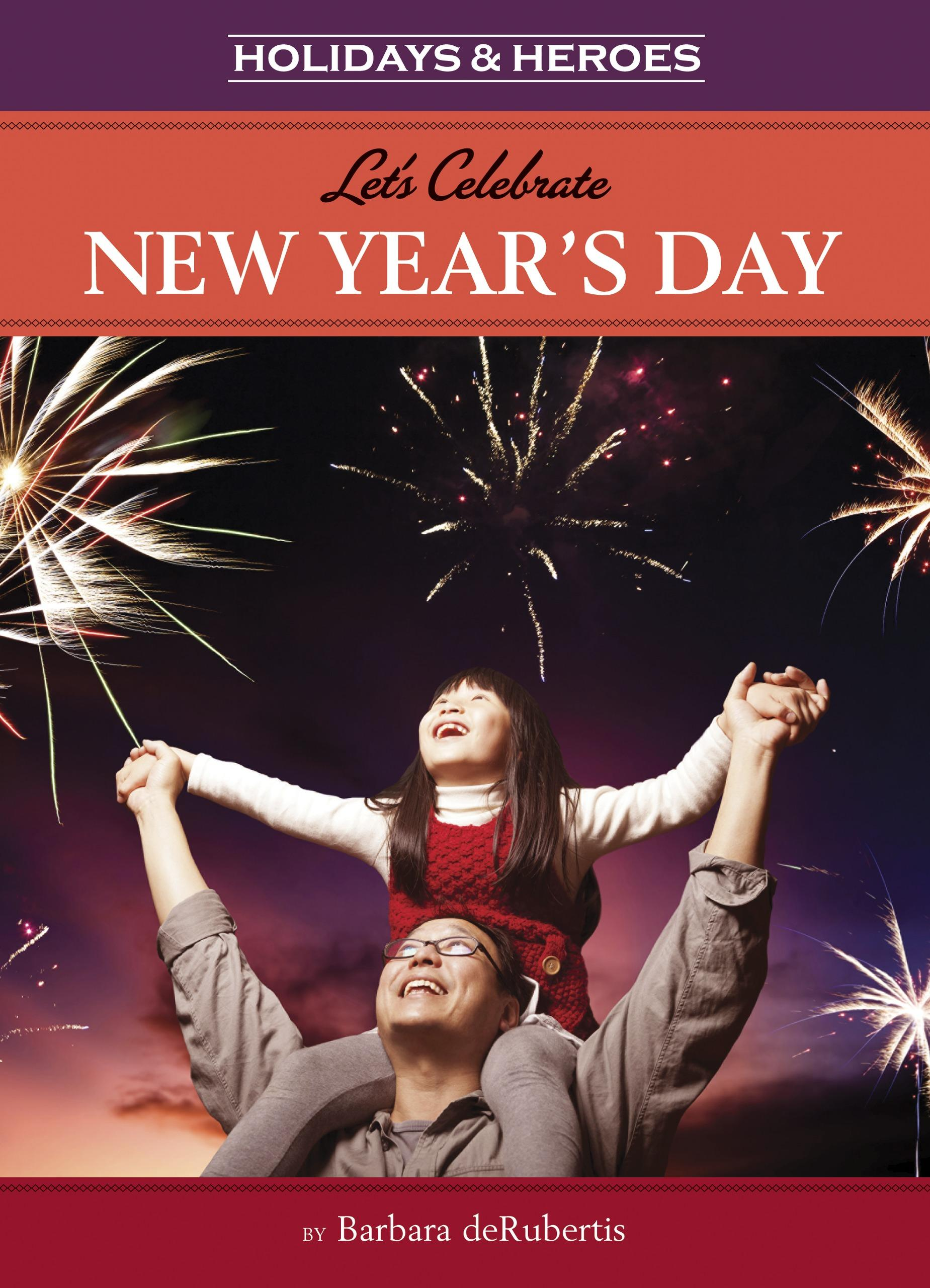 Holidays & Heroes: Let's Celebrate New Year's Day ...