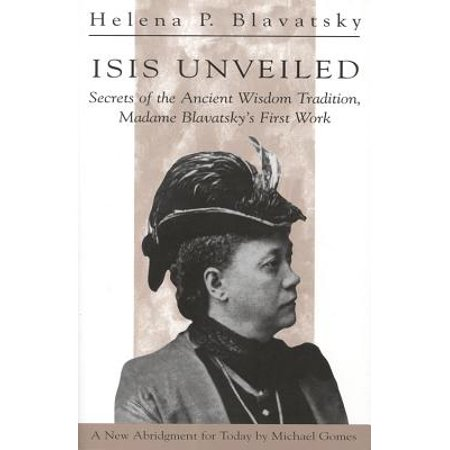 Isis Unveiled : Secrets of the Ancient Wisdom Tradition Madame Blavatsky's First Book - Ancient Celts Halloween Traditions