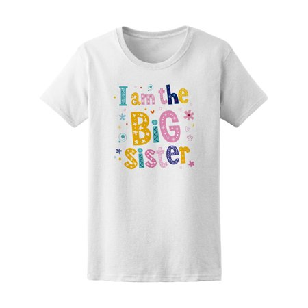 I Am The Big Sister Cute Quote Tee Women's -Image by Shutterstock](The Big Top)